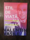 STIL DE VIATA,NU DIETA- VALENTIN VASILE