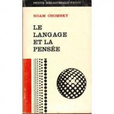 LE LANGAGE ET LA PENSEE - NOAM CHOMSKY (CARTE IN LIMBA FRANCEZA)
