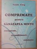 COMPRIMATE PENTRU SANATATEA MINTII - VASILE FILIP