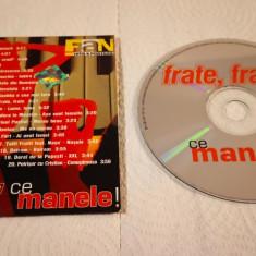 CD Compilatie Various-Frate, Frate...Ce Manele!