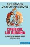 Creierul lui Buddha - Rick Hanson, Richard Mendius