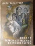 ROXANA PAPUCII LUI MAHMUD DOCTORUL TAIFUN - GALA GALACTION