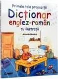 Primele tale propozitii. Dictionar englez-roman cu ilustratii/***, Corint