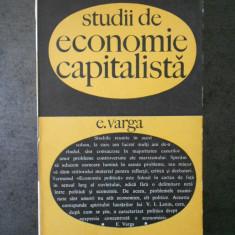 E. VARGA - STUDII DE ECONOMIE CAPITALISTA