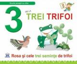 3 de la trei trifoi. Rosa si cele trei seminte de trifoi/Greta Cencetti, Emanuela Carletti