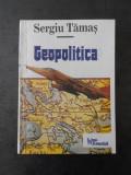 SERGIU TAMAS - GEOPOLITICA