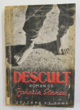 DESCULT - roman de ZAHARIA STANCU , ilustratii de PERAHIM , coperta de AUREL BAUH , 1948