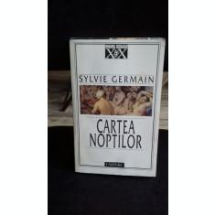CARTEA NOPTILOR - SYLVIE GERMAIN