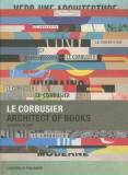 Le Corbusier: Architect of Books