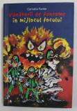 VANATORII DE FANTOME IN MIJLOCUL FOCULUI de CORNELIA FUNKE , cu ilustratiile autoarei , 2009