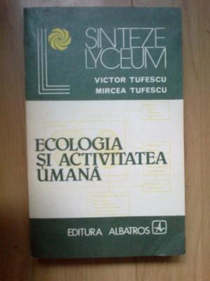e4 Ecologia si activitatea umana -  Victor Tufescu foto