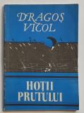 Dragos Vicol - Hotii Prutului