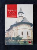 Imperiul sacru. Manastiri si biserici din Nordul Moldovei – Constantin Severin