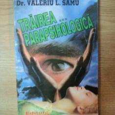 TRAIREA ... PARAPSIHOLOGICA de VALERIU L. SAMU , 1994
