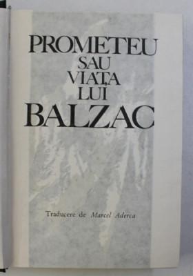 PROMETEU SAU VIATA LUI BALZAC de ANDRE MAUROIS , 1965 foto