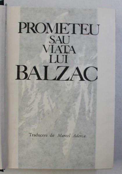 PROMETEU SAU VIATA LUI BALZAC de ANDRE MAUROIS , 1965