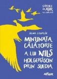 Cumpara ieftin Minunata calatorie a lui Nils Holgersson prin Suedia/Selma Lagerlof