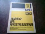 MANUAL DE PREFABRICATE PENTRU CONSTRUCTII, TEXT IN LIMBA GERMANA. VOL.3 - ZWECKBAUTEN (HANDBUCH DER FERTIGTEILBAUWEISE)