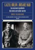 Cazul Orlov. Dosare KGB. Cea mai mare inselatorie din istoria serviciilor secrete