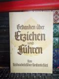 KONSTANTIN HIERL - GEDANKEN UBER ERZIEHEN UND FUHREN , 1938 ( BROSURA NAZISTA )