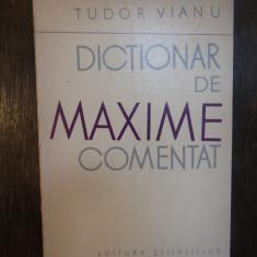 DICTIONAR DE MAXIME COMENTAT-TUDOR VIANU ,1962
