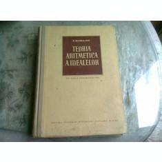 TEORIA ARITMETICA A IDEALELOR - D. BARBILIAN