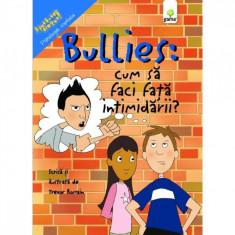 Bullies: Cum sa faci fata intimidarii? - Trevor Romain
