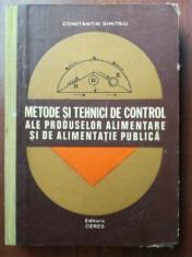 Metode si tehnici de control ale produselor alimentare si de alimentatie publica- Constantin Dimitriu foto
