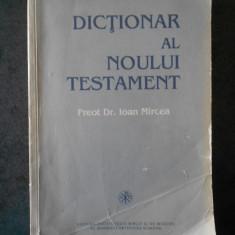 IOAN MIRCEA - DICTIONAR AL NOULUI TESTAMENT (1995)