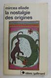 LA NOSTALGIE DES ORIGINES par MIRCEA ELIADE , 1978