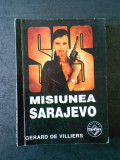 GERARD DE VILLIERS - MISIUNEA SARAJEVO (Colectia SAS)