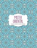 Mister oriental. Carte de colorat cu motive orientale