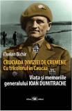 Cruciada Diviziei de Cremene: Cu tricolorul in Caucaz - Florian Bichir