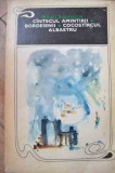 Cintecul Amintirii Bordeienii Cocostircul Albastru - Mihail Sadoveanu ,527079, 1968