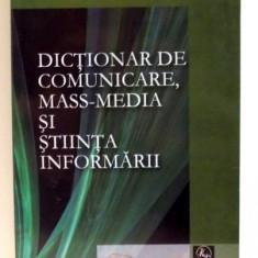 DICTIONAR DE COMUNICARE, MASS-MEDIA SI STIINTA INFORMARII de SULTANA CRAIA , 2008