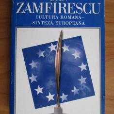 CULTURA ROMANA - SINTEZA EUROPEANA - DAN ZAMFIRESCU (DEDICATIE)