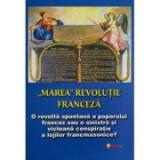 """Marea"" revolutie franceza - Ovidiu Buruiana, Jean-Joseph Mounier"