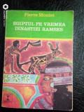 Egiptul pe vremea dinastiei Ramses-Pierre Montet