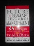 MICHAEL LOSEY - THE FUTURE OF HUMAN RESOURCE MANAGEMENT (2005, editie cartonata)