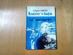 GRIGORE GHEBA (dedicatie-autograf) Inre Viata si Moarte -  1993, 157 p. foto