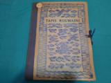 TAPIS ROUMAINS / ERNEST HENRI / EXPOZIȚIA DE TAPISERIE PARIS /1927