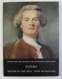 TOURS - PEINTURES DU XVIII e SIECLE - MUSEE DES BEAUX ARTS , par BORIS LOSSKY , 1962