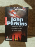 CONFESIUNILE UNUI ASASIN ECONOMIC-JOHN PERKINS
