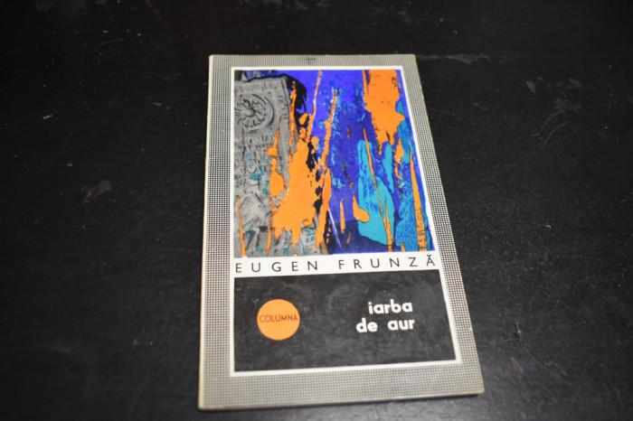 Eugen Frunza - Iarba de aur (cu autograf, 1969)