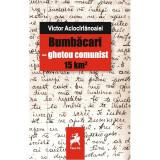 Bumbacari - ghetou comunist 15 km² | Victor Aciocarlanoaiei, Tracus Arte