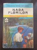 NADA FLORILOR - Mihail Sadoveanu (Biblioteca pentru toti copiii)