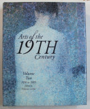 ARTS OF THE 19 th CENTURY - VOLUME TWO : 1850 to 1905 , edited by FRANCOISE CACHIN , 1998