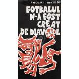 Fotbalul n-a fost creat de diavol