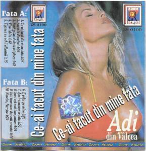 Caseta  Adi Din Vâlcea – Ce-ai Facut Din Mine Fata, originala, manele