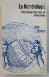 LA NUMEROLOGIE , POUR MIEUX VIVRE AVEC SOI ET LES AUTRES par LYNN BUESS , 1991